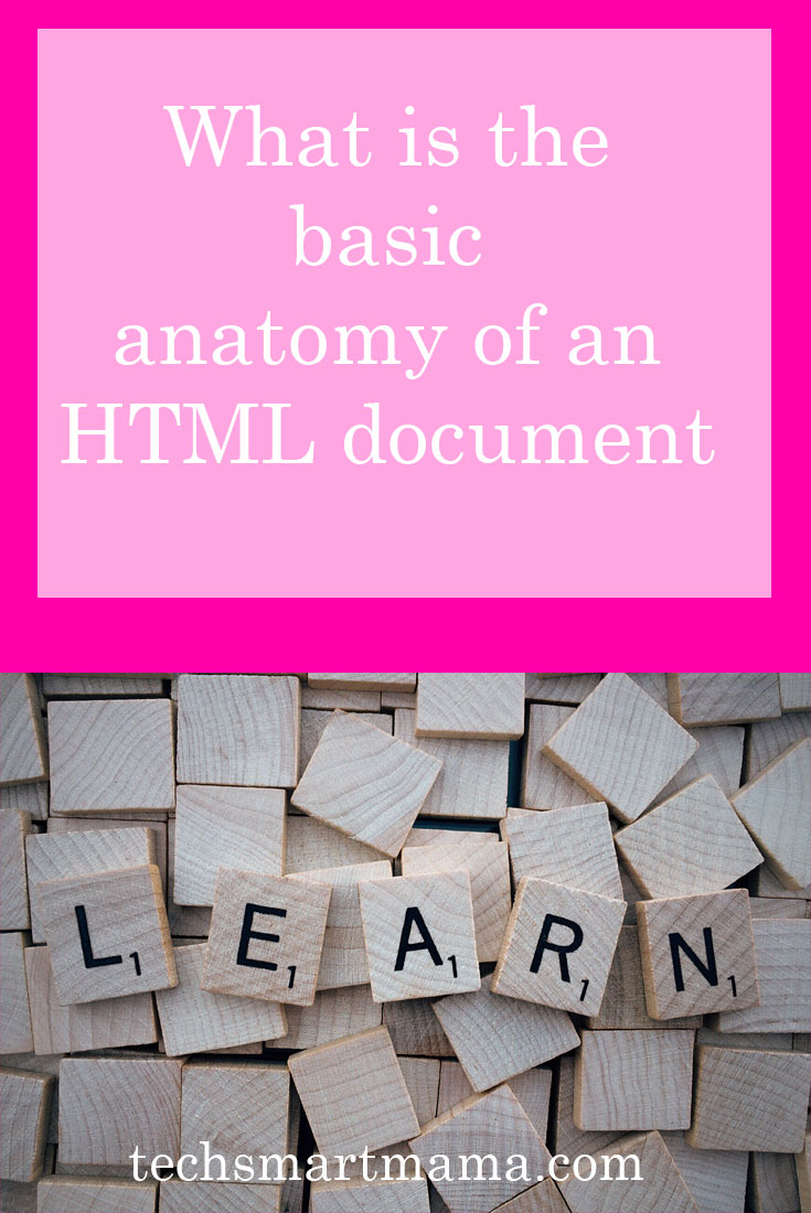 What is the basic anatomy of an HTML document? ⋆ Tech Smart Mama